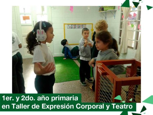 Primaria: 1er. y 2do. año en Taller de Expresión Corporal y Teatro