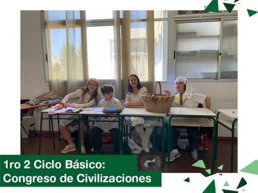 2018: 1ro 2 Ciclo Básico: Congreso de civilizaciones