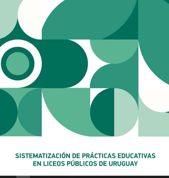Sistematización de prácticas educativas en liceos públicos de Uruguay (Laura Wainberg y Lucía Ilardía)